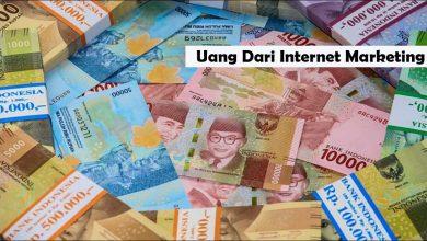 Photo of Bagaimana Cara Mendapatkan uang dari Internet Marketing?