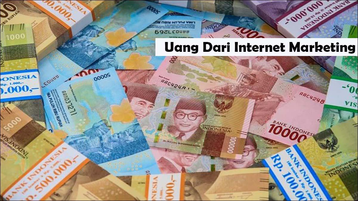 Uang Internet Marketing Terbaru