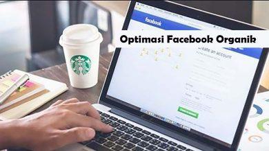 Photo of Strategi Optimasi Facebook Organik Untuk Marketing