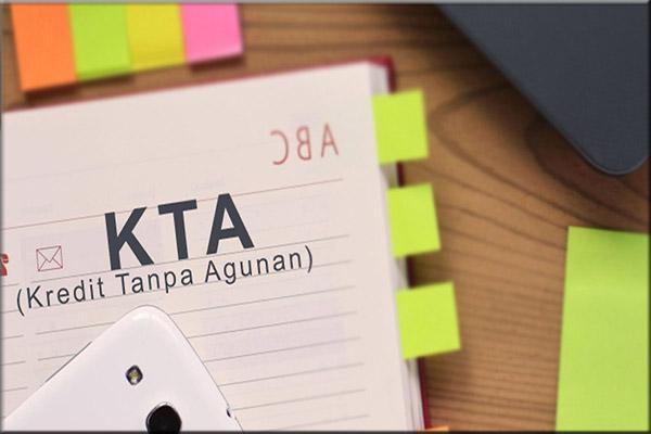Kredit Tanpa Agunan ( KTA )