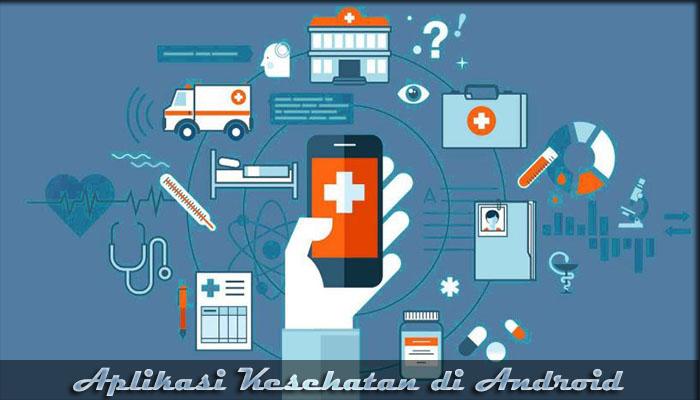 √ 14 Aplikasi Android yang Digunakan Untuk Kontrol Kesehatan