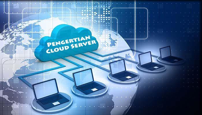 Pengertian Cloud Server