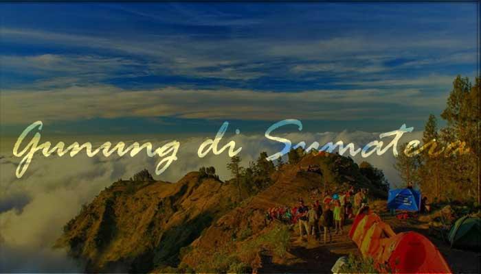 √ 8 Gunung di Sumatera yang Menjadi Surga Bagi Pendaki