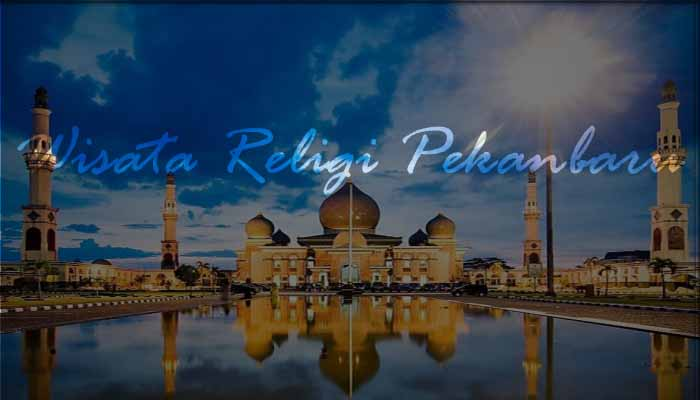 √ Wisata Religi di Kota Pekanbaru yang Paling Populer