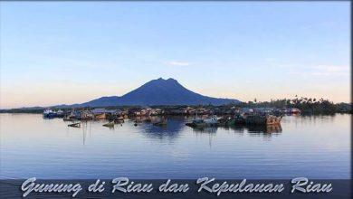 Photo of √ 5 Gunung di Riau dan Kepulauan Riau yang Paling Indah