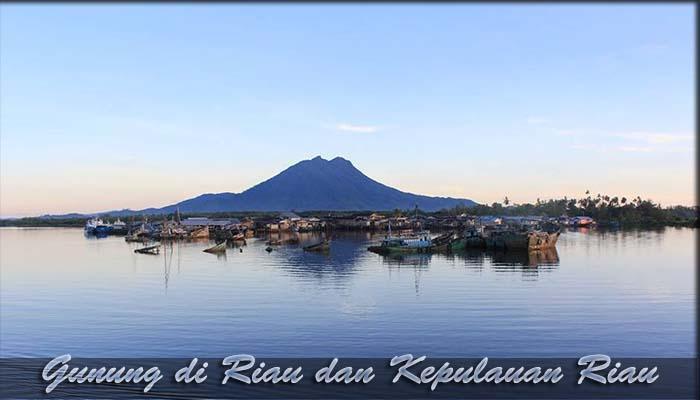 √ 5 Gunung di Riau dan Kepulauan Riau yang Paling Indah