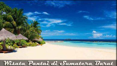 Photo of √ 8 Destinasi Wisata Pantai di Sumatera Barat yang Keren
