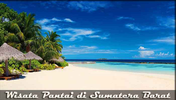 √ 8 Destinasi Wisata Pantai di Sumatera Barat yang Keren