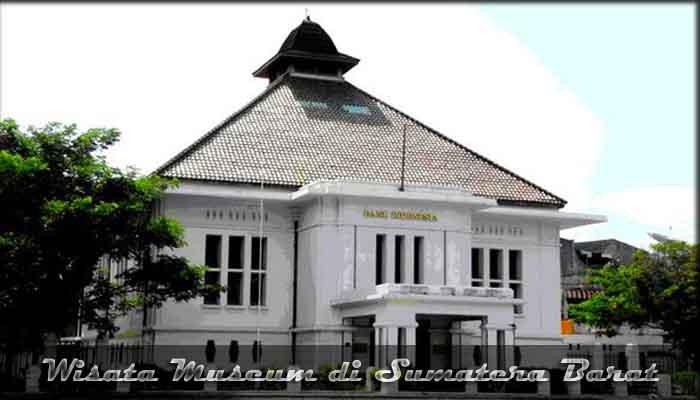 √ 9 Destinasi Wisata Museum di Sumatera Barat