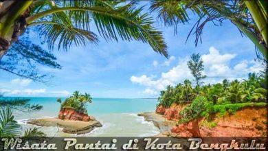 Photo of √ 12 Destinasi Wisata Pantai di Kota Bengkulu yang Populer