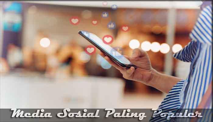 √ 15 Media Sosial Paling Populer di Dunia Tahun 2019