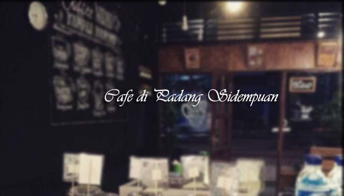 √ 20 Cafe Tempat Nongkrong Generasi Milenial di Sidempuan