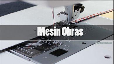 Photo of Mesin Obras | Cara Memilih dan Tipe Mesin Obras Terbaik
