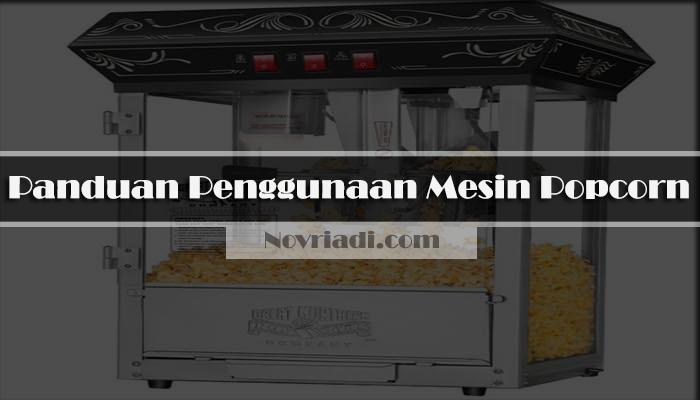 Panduan Penggunaan Mesin Popcorn | Alat Pembuat Popcorn