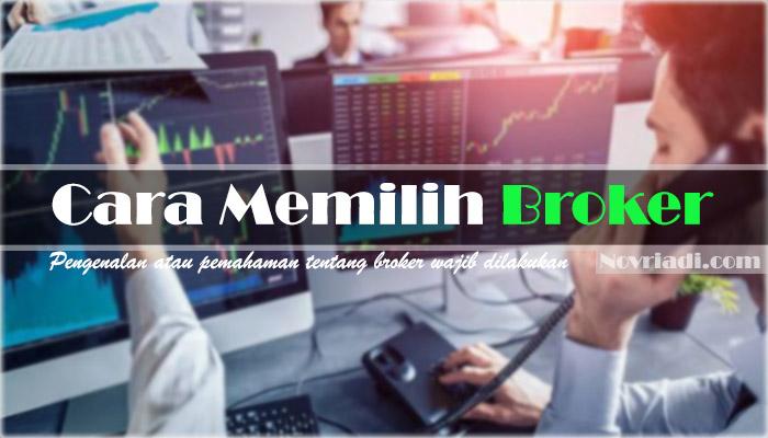 Cara Memilih Broker yang Tepat Bagi Trader Forex Pemula