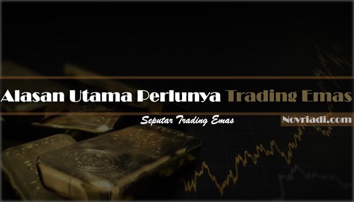 √ 5 Alasan Utama Perlu Trading Emas | Seputar Trading Emas