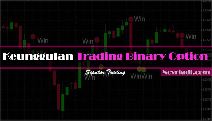 Keunggulan Trading Binary Option | Seputar Trading