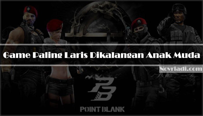 Point Blank | Game Paling Laris Dikalangan Anak Muda
