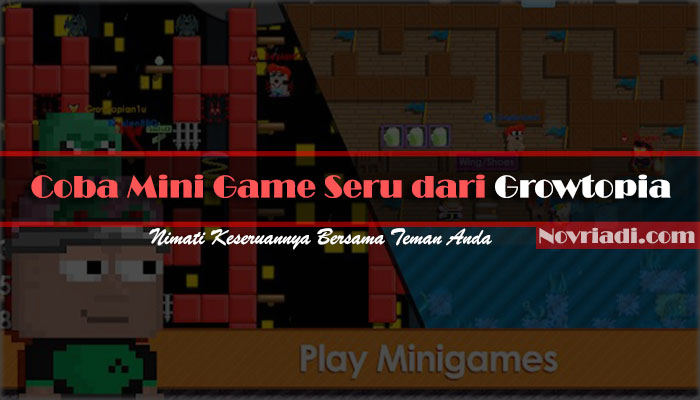 Coba Mini Game Seru Dari Growtopia | Link Download Game