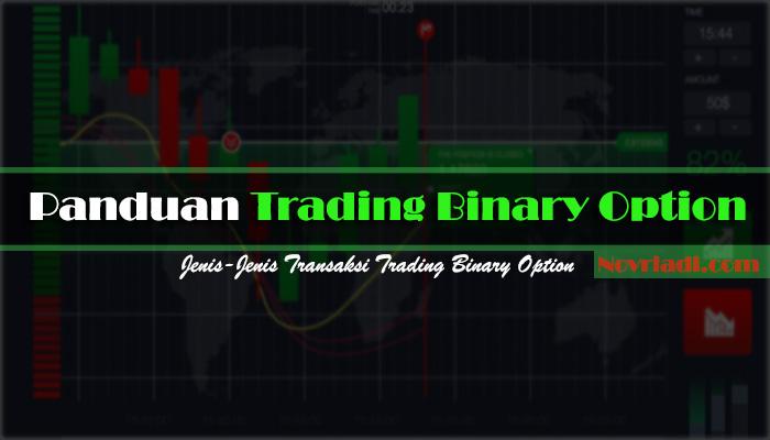 Panduan Trading Binary Option Terkait Jenis Transaksi