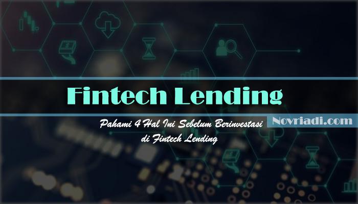 Pahami 4 Hal Ini Sebelum Berinvestasi di Fintech Lending