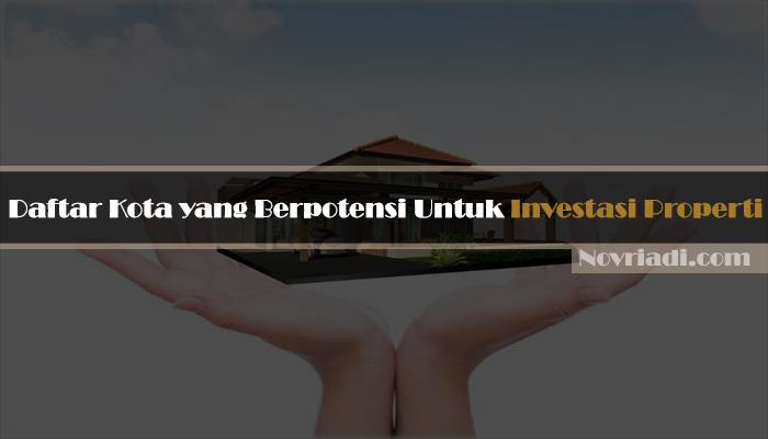 5 Kota di Indonesia yang Berpotensi Untuk Investasi Properti