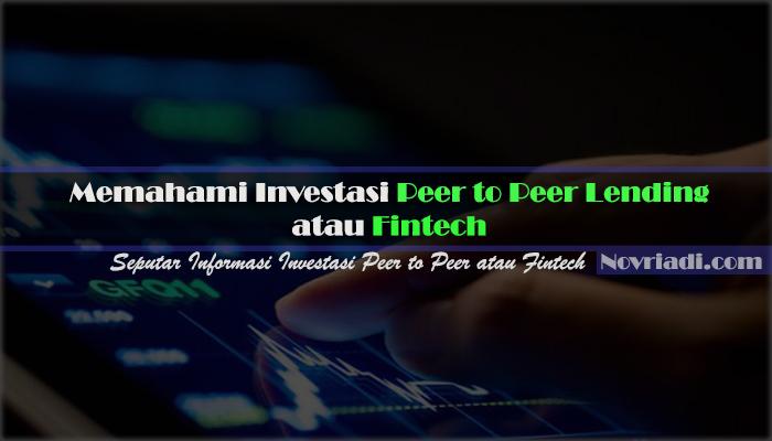 Memahami Investasi Peer to Peer Lending (P2P) atau Fintech