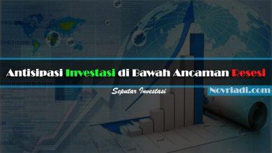 Photo of Antisipasi Investasi di Bawah Ancaman Resesi