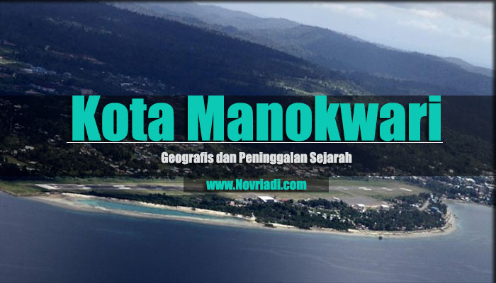 Sejarah Kota Manokwari |Geografis dan Peninggalan Sejarah