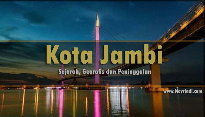 Sejarah Kota Jambi | Geografis dan Peninggalan Sejarah