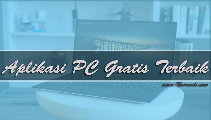 Daftar Aplikasi PC Gratis Terbaik dan Terbaru Full Version