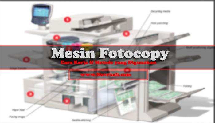 Cara Kerja Mesin Fotocopy | Metode Duplikasi yang Digunakan
