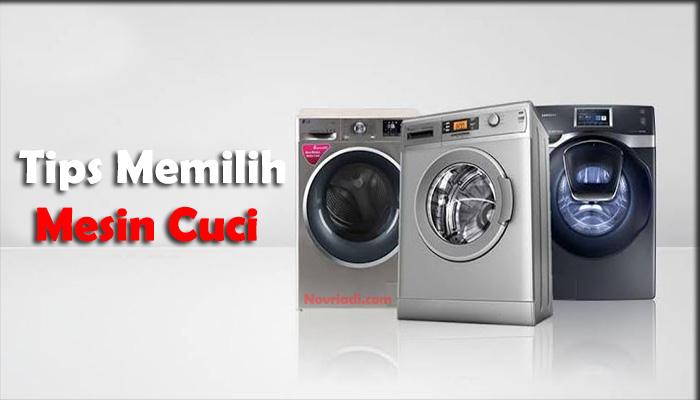Tips Memilih Mesin Cuci Sesuai Kebutuhan dan Tahan Lama
