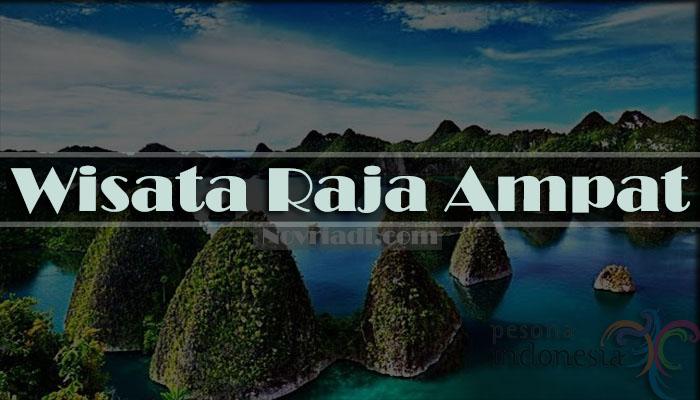 Eksplore Wisata Raja Ampat yang Mempesona | Pesona Indonesia