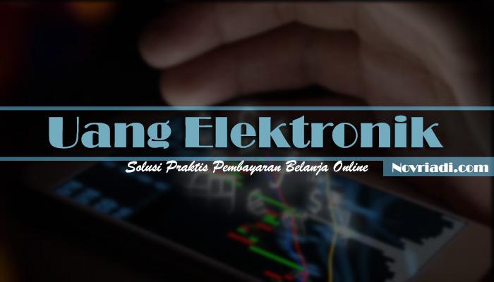 Uang Elektronik Solusi Praktis Pembayaran Belanja Online