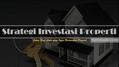 Photo of Seputar Strategi Investasi Properti yang Bisa Anda Terapkan