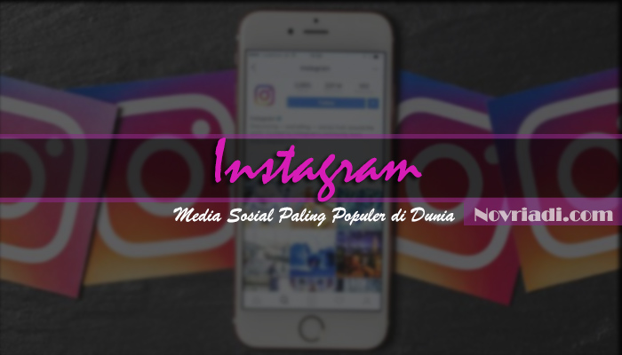 Alasan Mengapa Instagram Lebih di Sukai Oleh Semua Kalangan