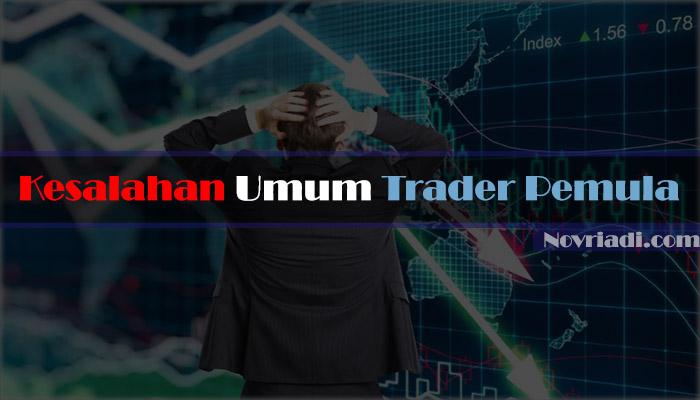 √ 7 Kesalahan yang Sering Dilakukan oleh Trader Forex Pemula