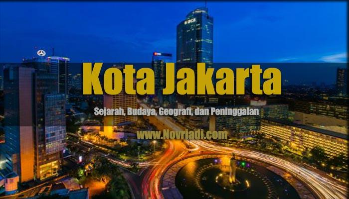 Kota Jakarta | Sejarah, Budaya, Geografi, dan Peninggalan