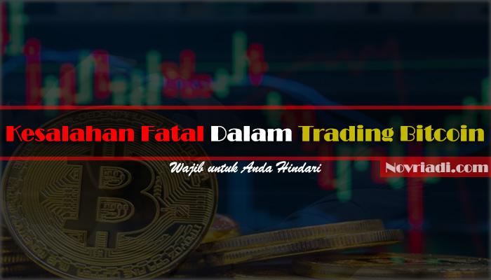 √ 6 Kesalahan Fatal Dalam Trading Bitcoin [Wajib Dihindari]