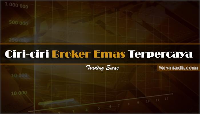 Ciri-Ciri Broker Emas Terpercaya | Trading Emas