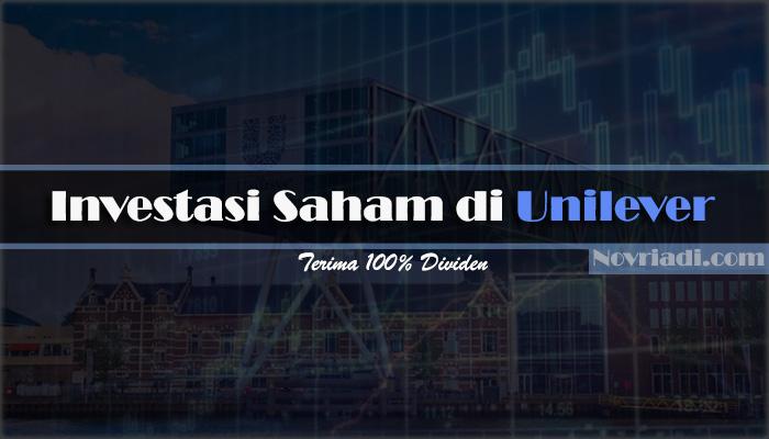 Investasi Saham di Unilever Terima 100% Dividen