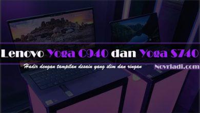 Photo of Seri Terbaru Lenovo Yoga C940 dan Yoga S740   Laptop Premium
