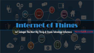 Photo of IoT Sebagai The Next Big Thing di Dunia Teknologi Informasi