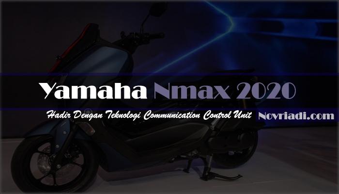 Yamaha Nmax 2020 Hadir Dengan Teknologi CCU