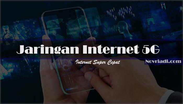 Teknologi Terbaru Jaringan Internet 5G | Internet Super Cepat
