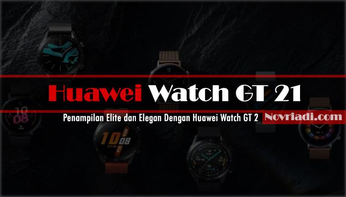 Penampilan Elite dan Elegan Dengan Huawei Watch GT 2