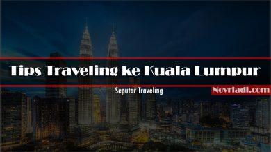 Photo of Tips Traveling ke Kuala Lumpur | Seputar Traveling