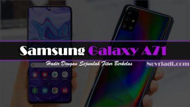 Photo of Samsung Galaxy A71 Hadir Dengan Sejumlah Fitur Berkelas