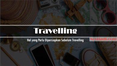 Photo of √ 10 Hal yang Perlu Dipersiapkan Sebelum Travelling